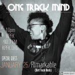 One Track Mind #395 w/DJ Rimarkable (01/25/19)